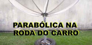 PARABÓLICA RODA CARRO