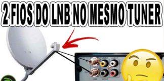 2 fios do lnb no mesmo tuner