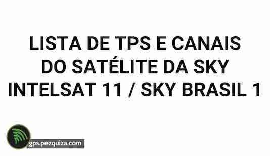 satélite da Sky Intelsat 11 Sky Brasil 1 Lista de Tps e canais