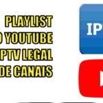 lista iptv legal playlist no youtube canais