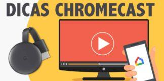 chromecast dicas