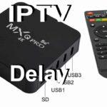 Delay no IPTV como resolver
