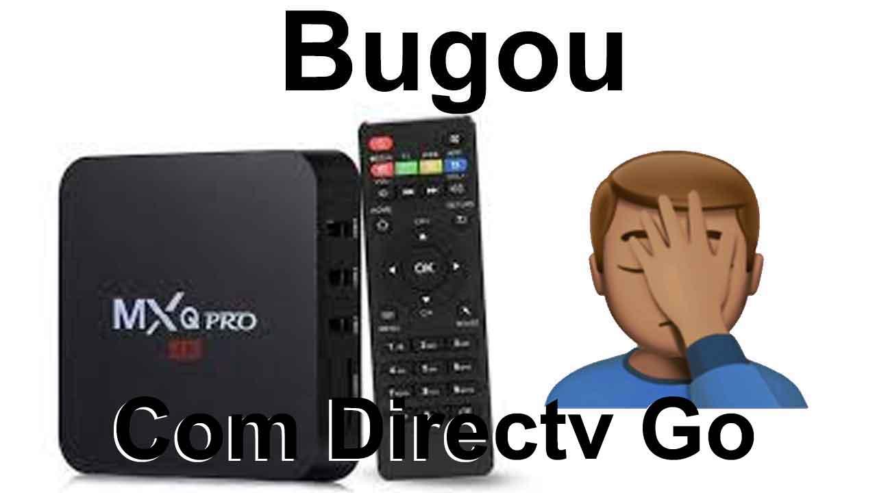 tv box bugou com instalação do directv go