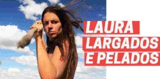Laura Largados e Pelados