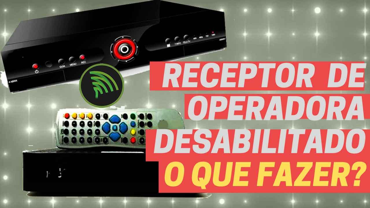 receptor operadora de tv desabilitado