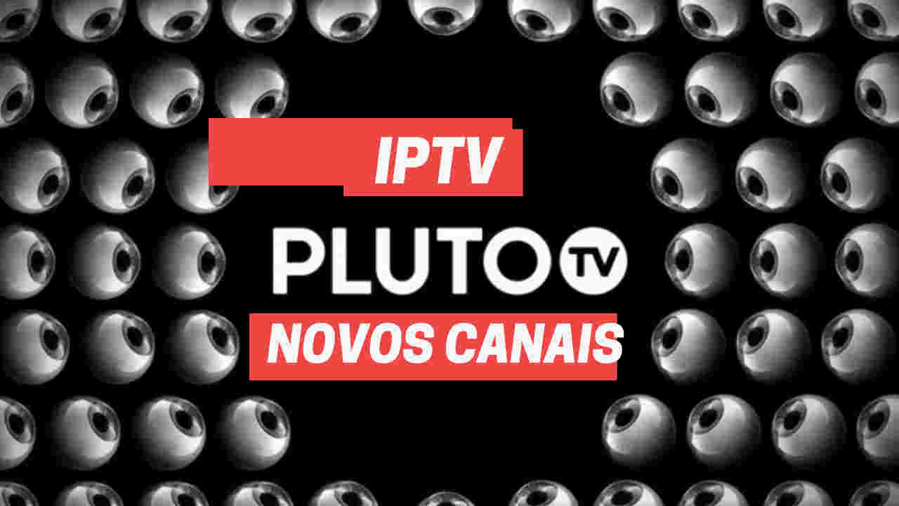 iptv pluto tv novos canais